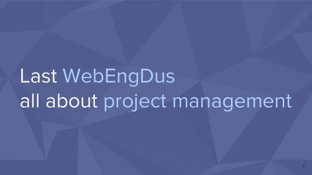 Last WebEngDus all about project management 3