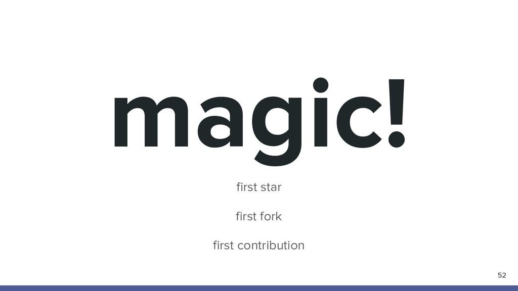 magic! 52 first star first fork first contribut...