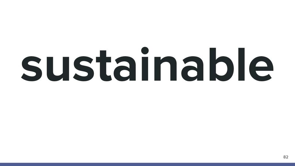 sustainable 82