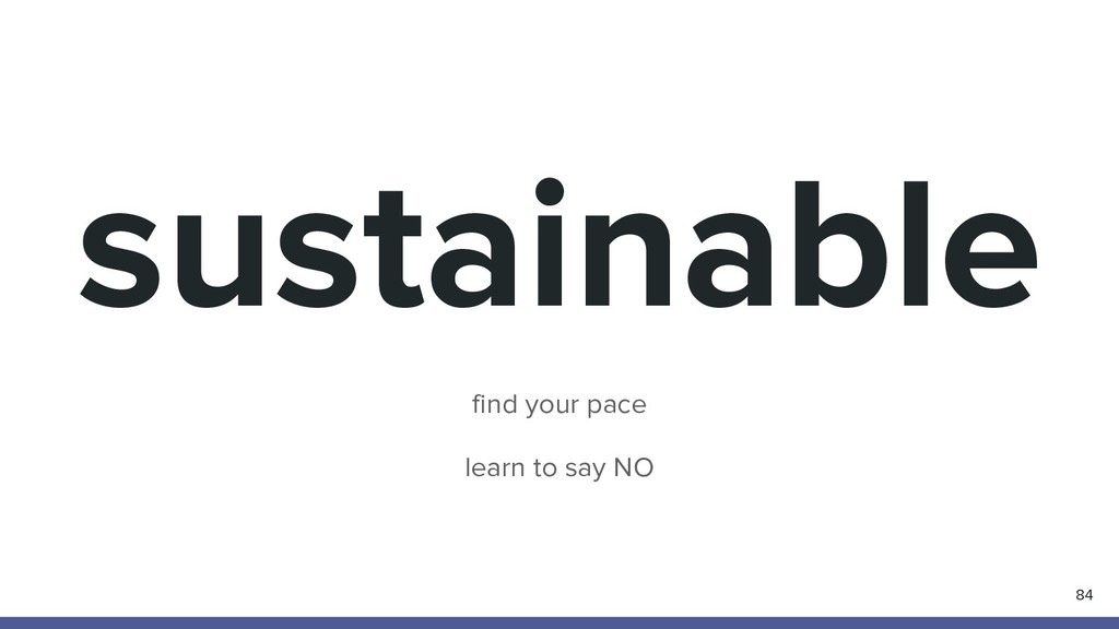 sustainable 84 find your pace learn to say NO