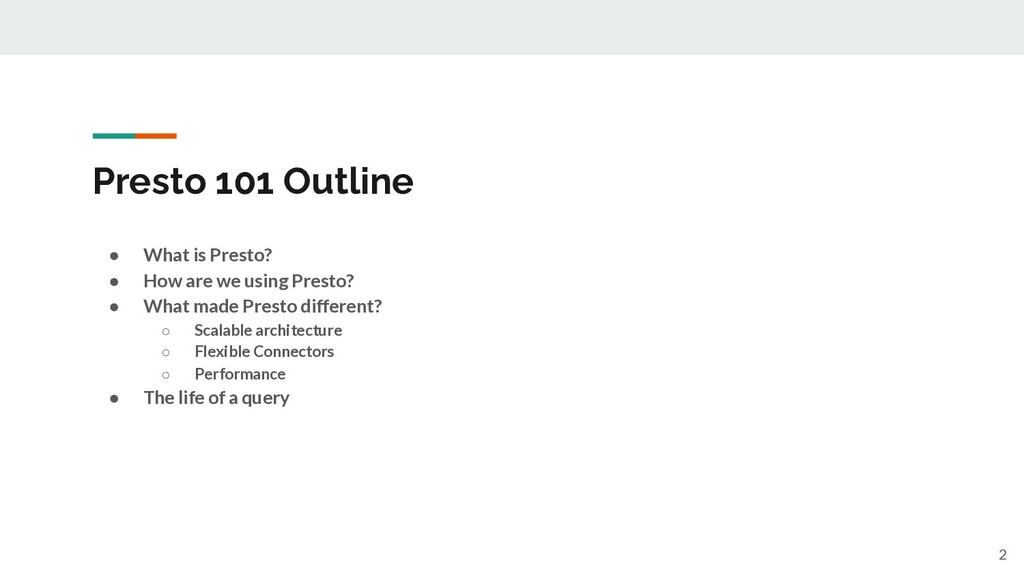 Presto 101 Outline ● What is Presto? ● How are ...