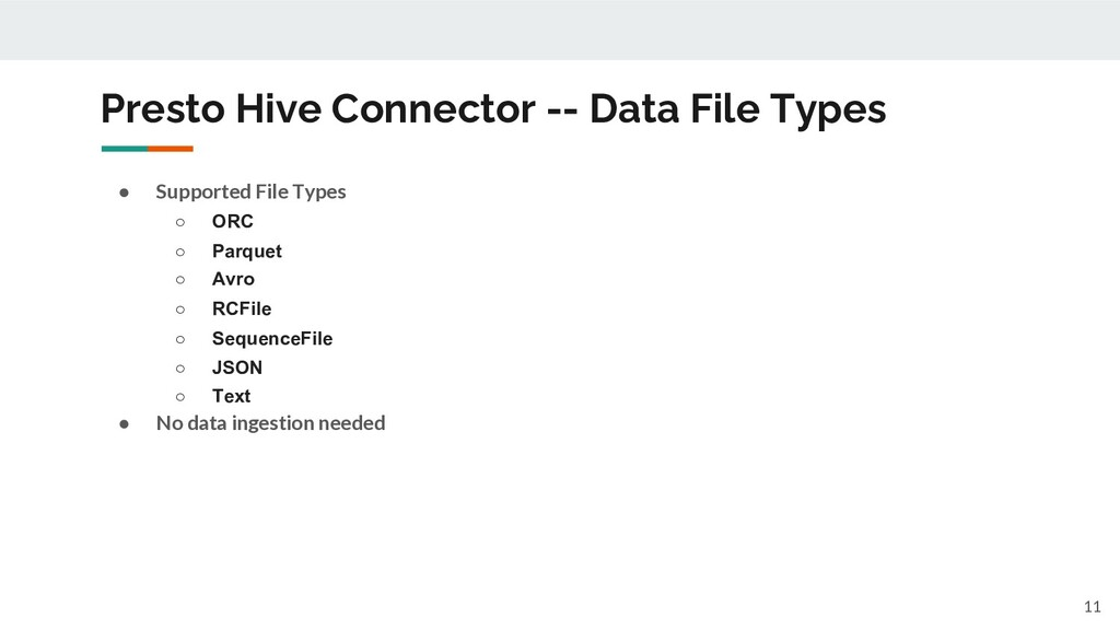 Presto Hive Connector -- Data File Types 11 ● S...