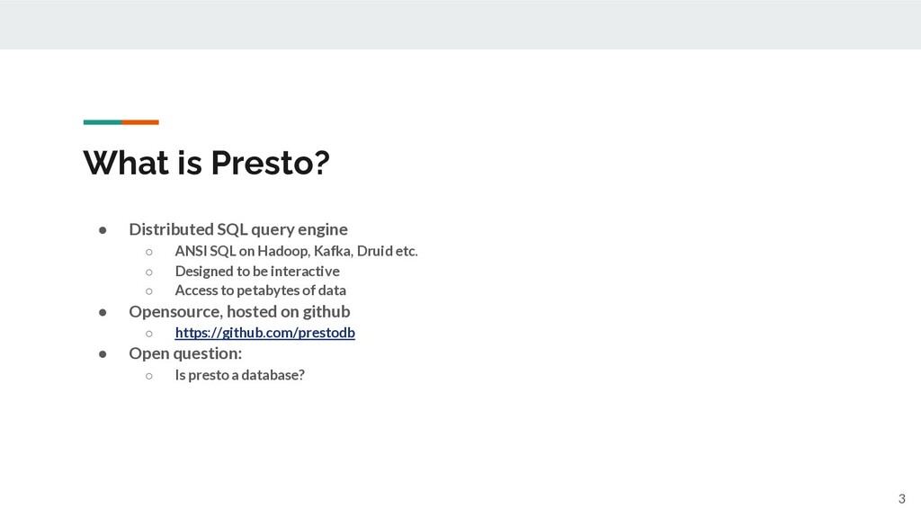 What is Presto? ● Distributed SQL query engine ...
