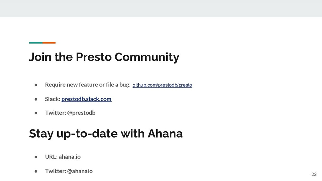 Join the Presto Community ● Require new feature...