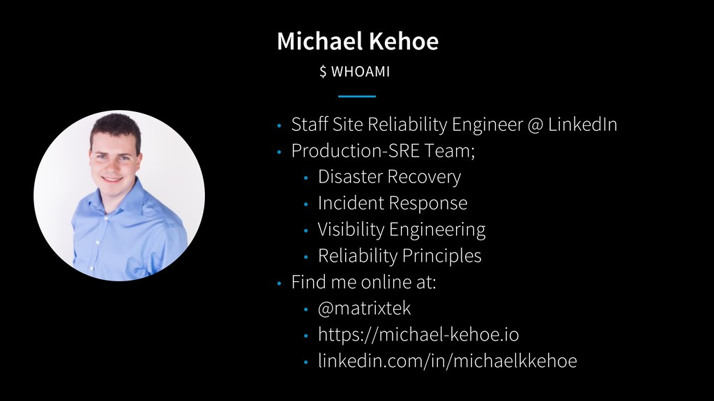 Michael Kehoe $ WHOAMI • Staff Site Reliability...