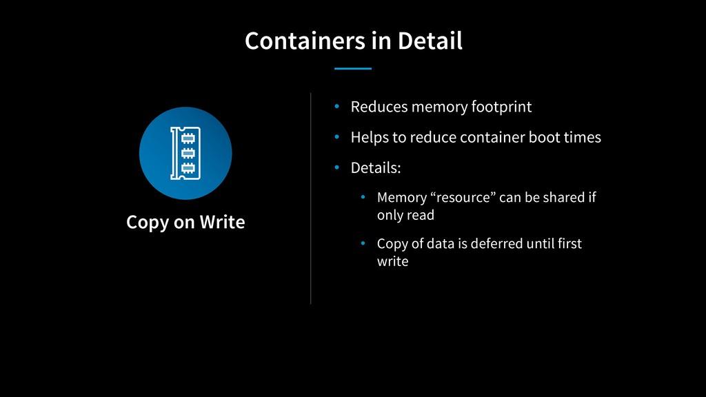 Copy on Write • Reduces memory footprint • Help...