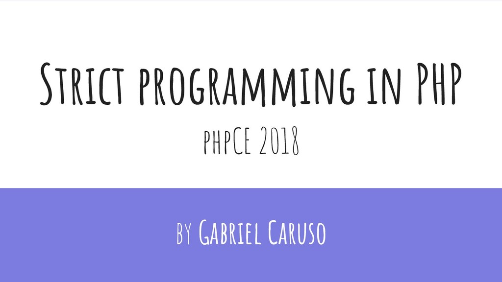 Strict programming in PHP by Gabriel Caruso php...