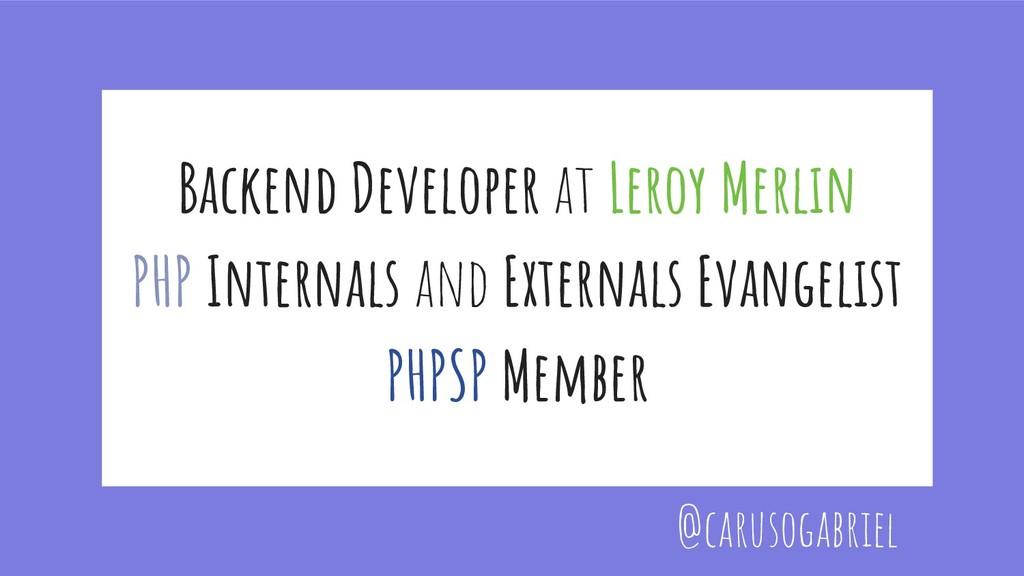 Backend Developer at Leroy Merlin PHP Internals...