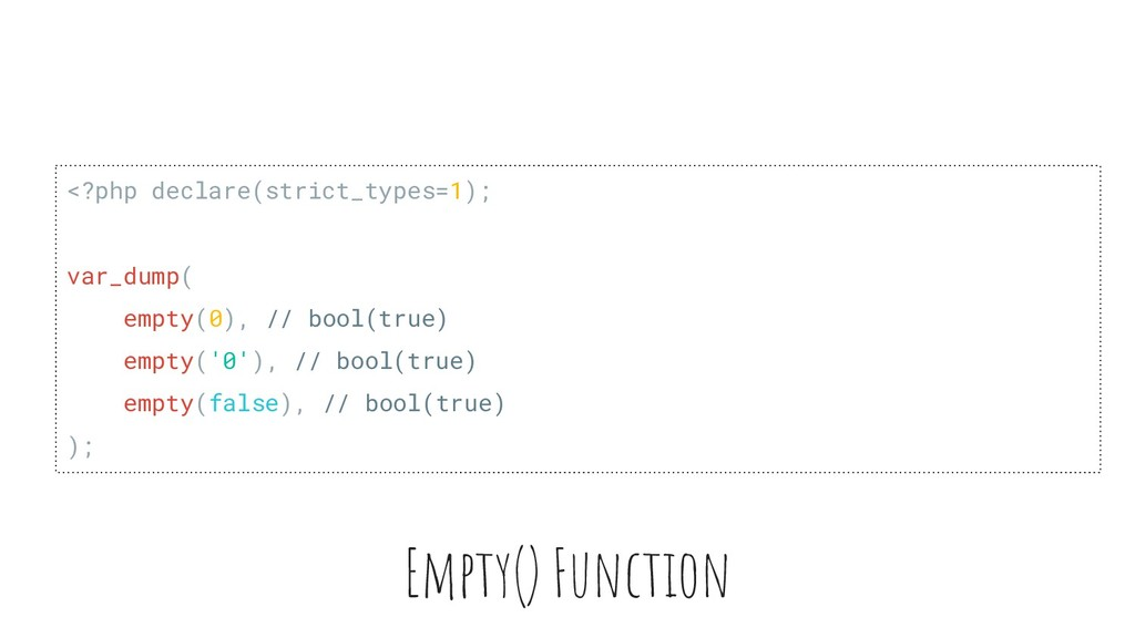 Empty() Function <?php declare(strict_types=1);...