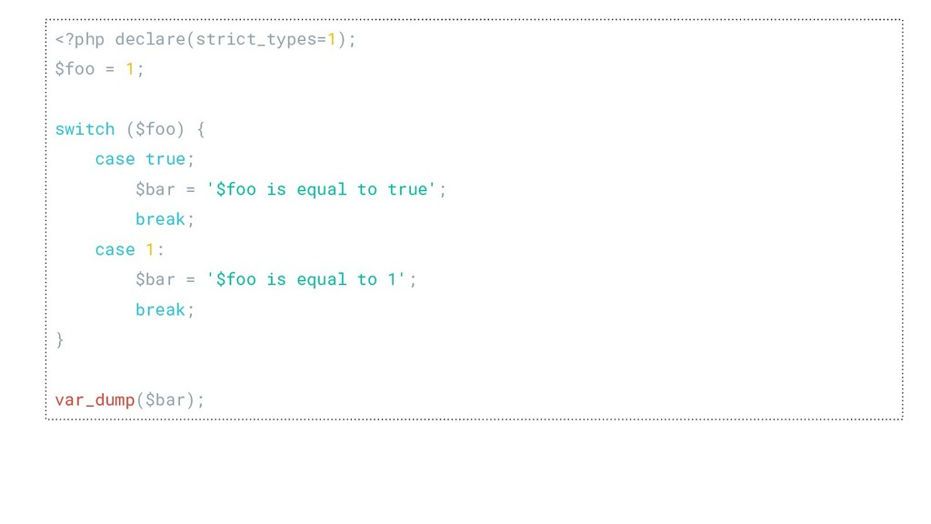 <?php declare(strict_types=1); $foo = 1; switch...