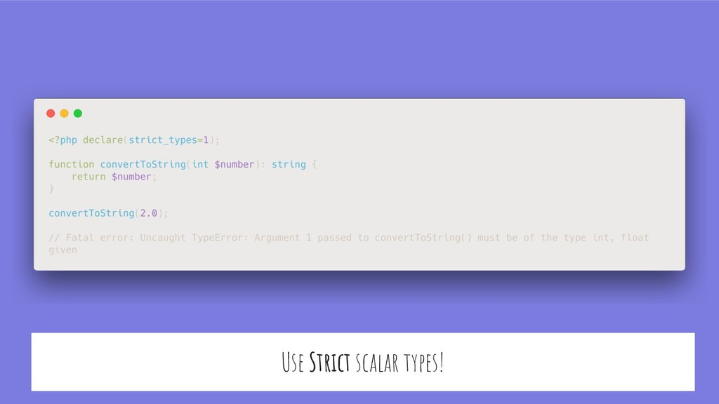 Use Strict scalar types!