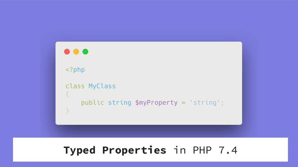 Typed Properties in PHP 7.4