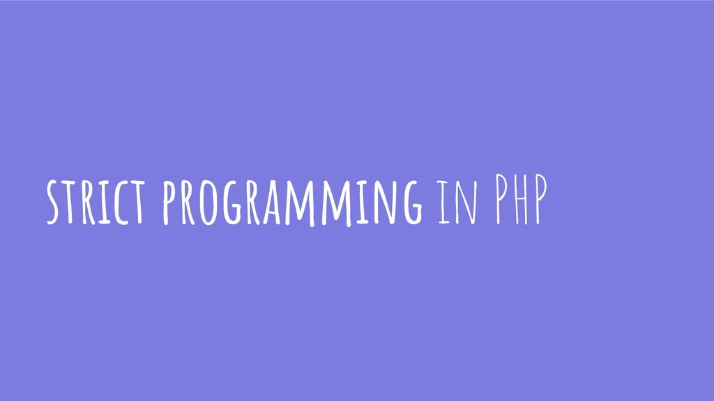 strict programming in PHP