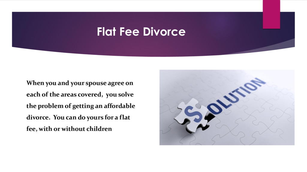 Flat Fee Divorce When you and your spouse agree...