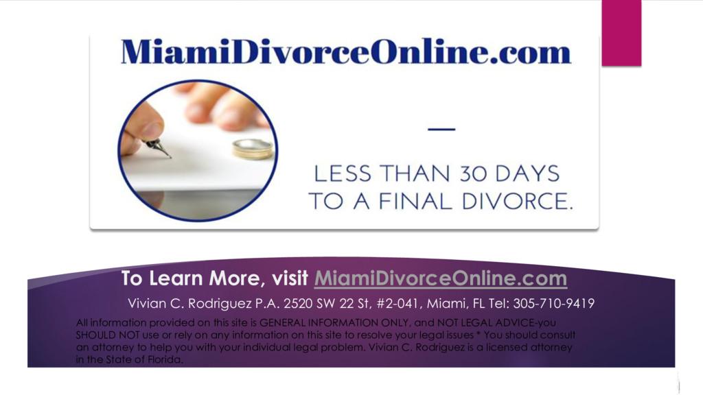 To Learn More, visit MiamiDivorceOnline.com Viv...