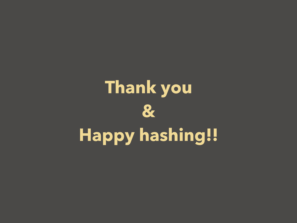 Thank you & Happy hashing!!