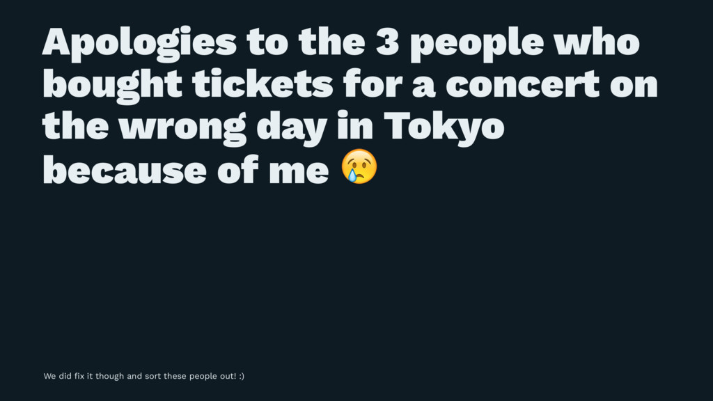 Apologies to the 3 people who bought tickets fo...