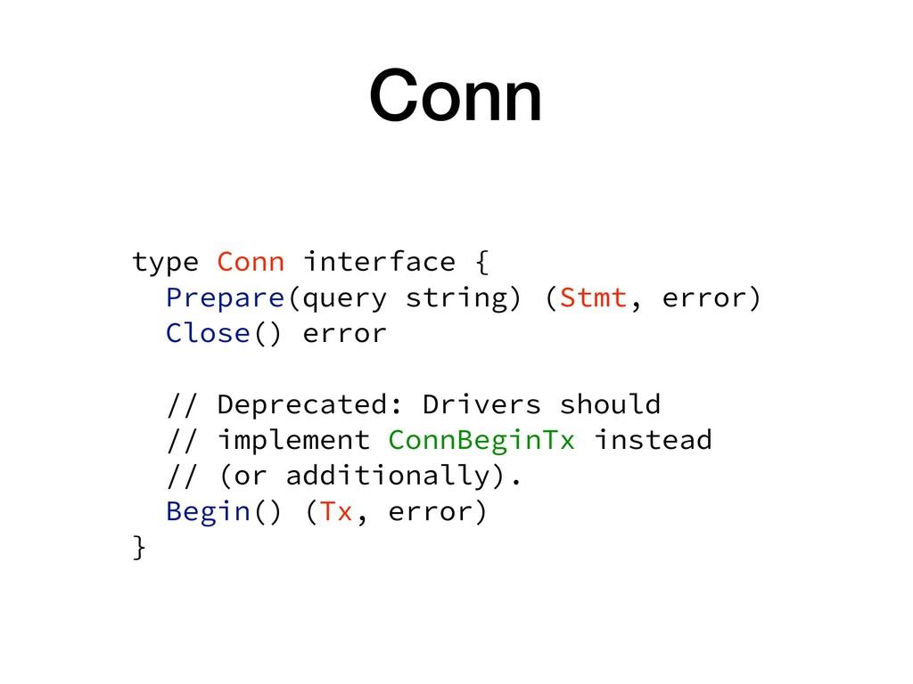 Conn type Conn interface { Prepare(query strin...
