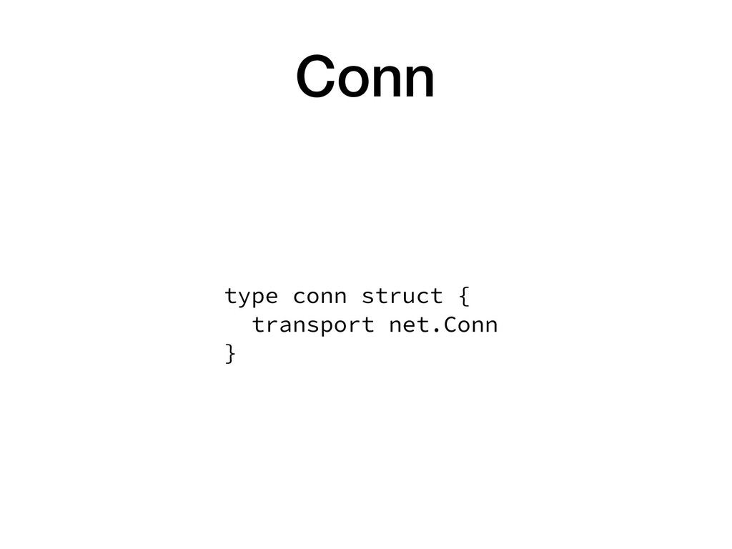 Conn type conn struct {