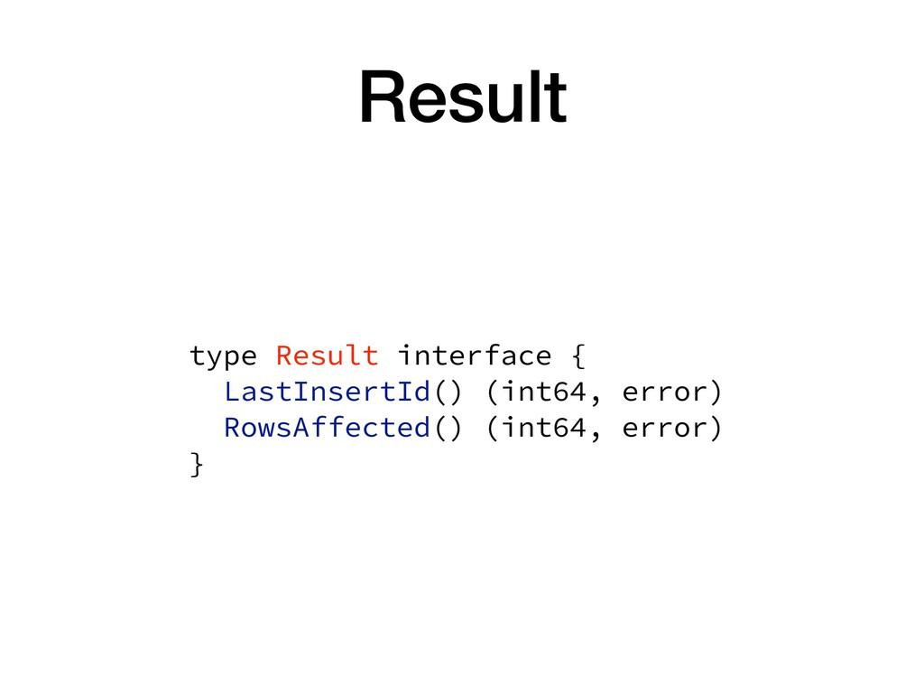 Result type Result interface { LastInsertId() ...