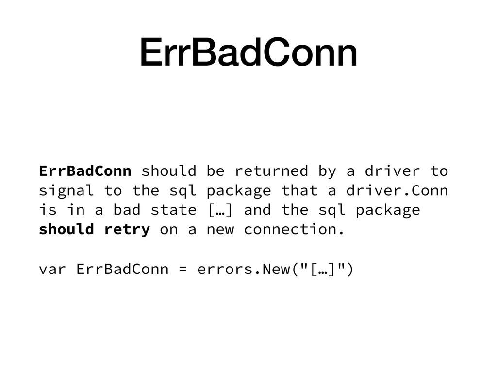 ErrBadConn ErrBadConn should be returned by a d...