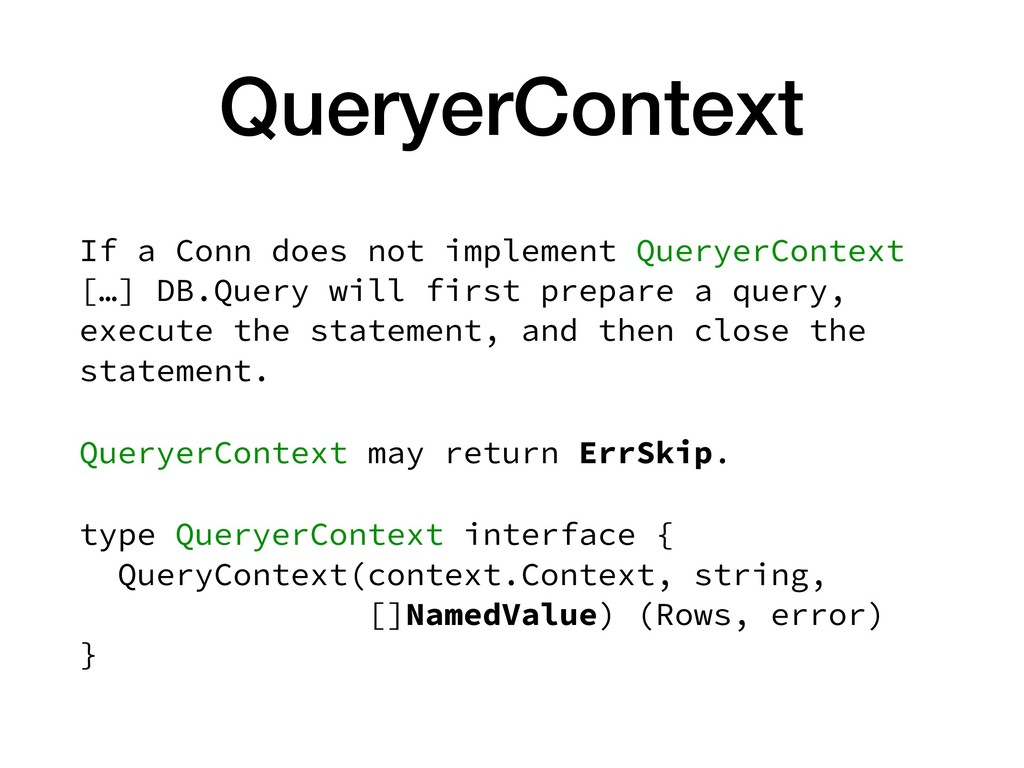 QueryerContext If a Conn does not implement Que...