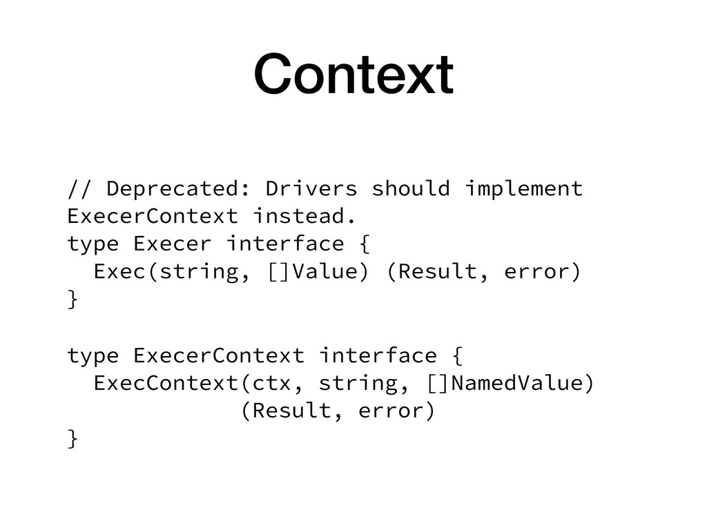 Context // Deprecated: Drivers should implement...