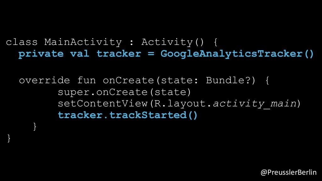 @PreusslerBerlin class MainActivity : Activity(...