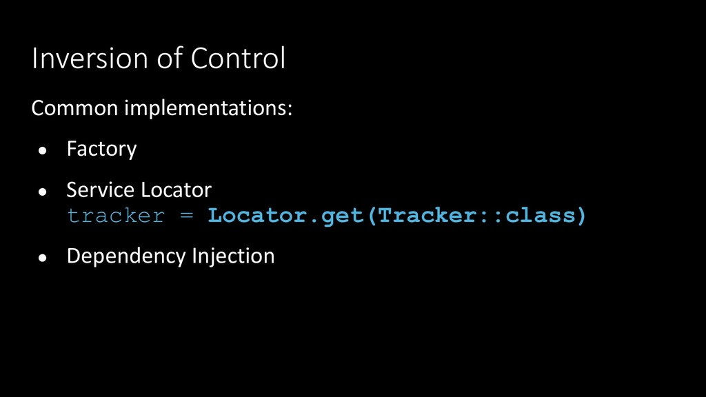 Inversion of Control Common implementations: ● ...