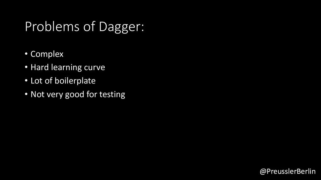 @PreusslerBerlin Problems of Dagger: • Complex ...