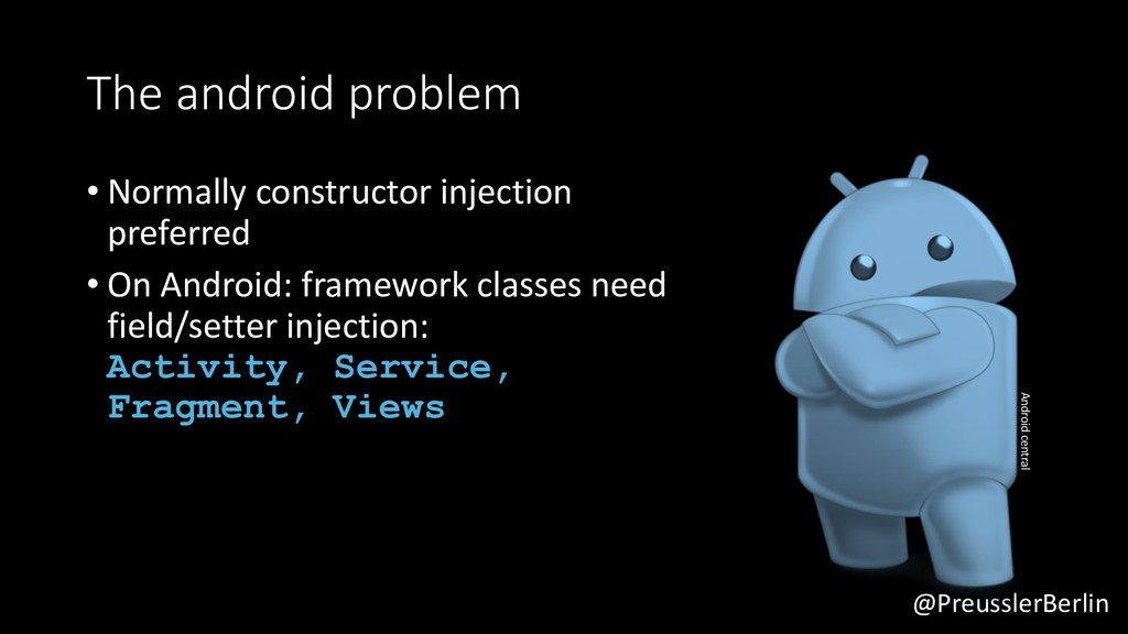 @PreusslerBerlin The android problem • Normally...