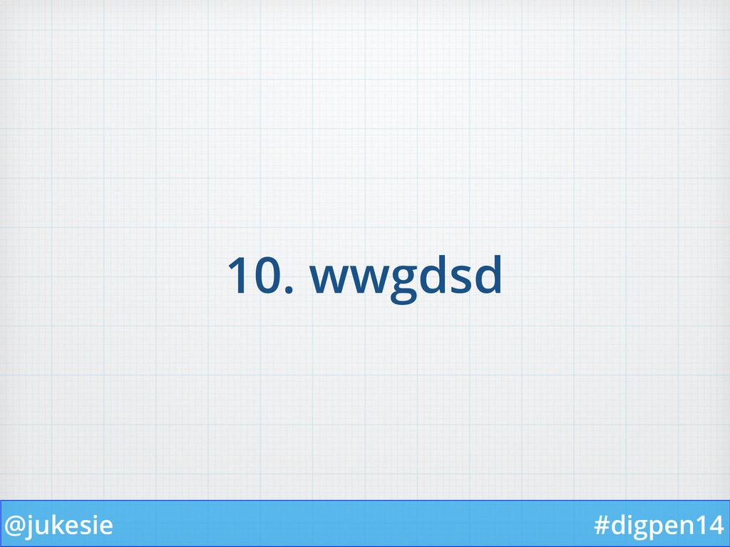 @jukesie #digpen14 10. wwgdsd