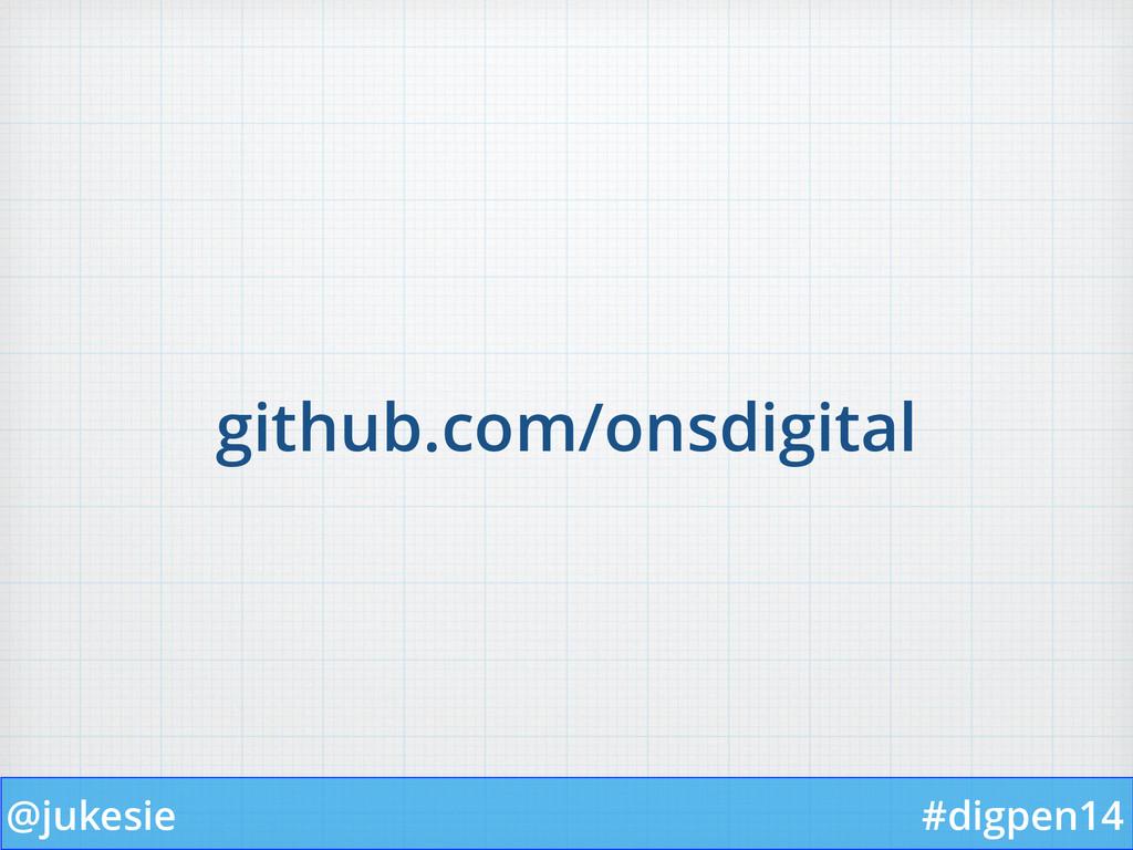 @jukesie #digpen14 github.com/onsdigital