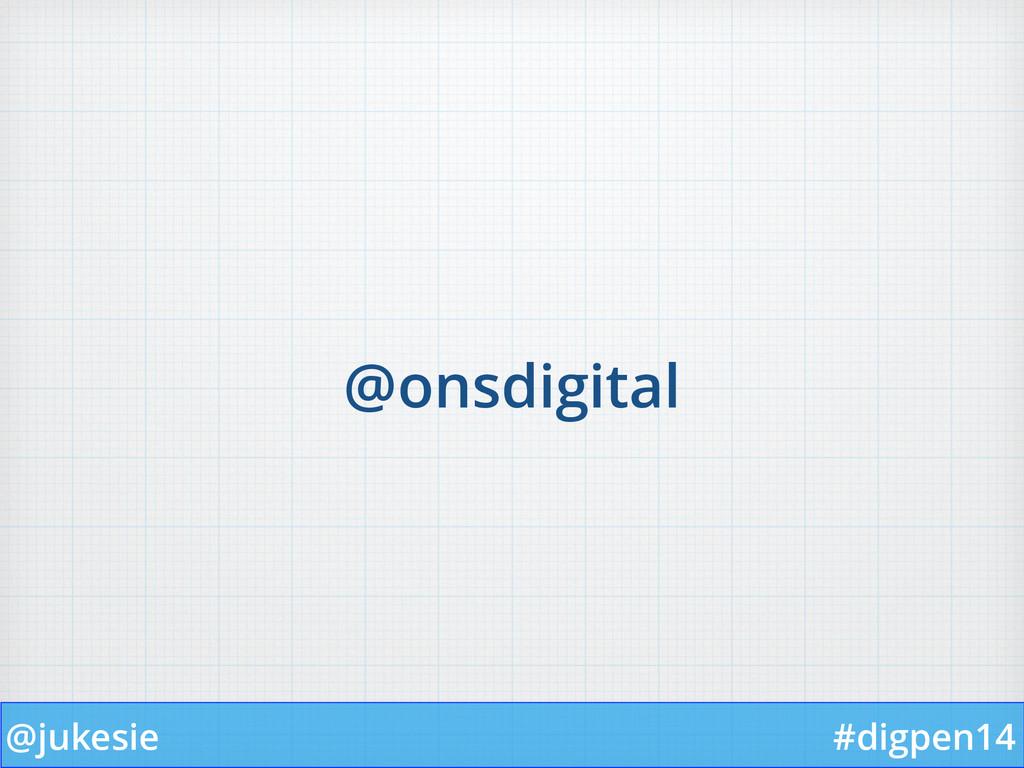 @jukesie #digpen14 @onsdigital