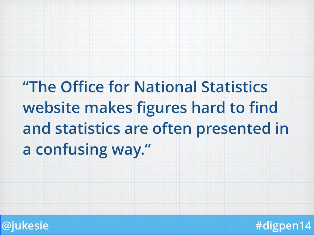 "@jukesie #digpen14 ""The Office for National Stati..."