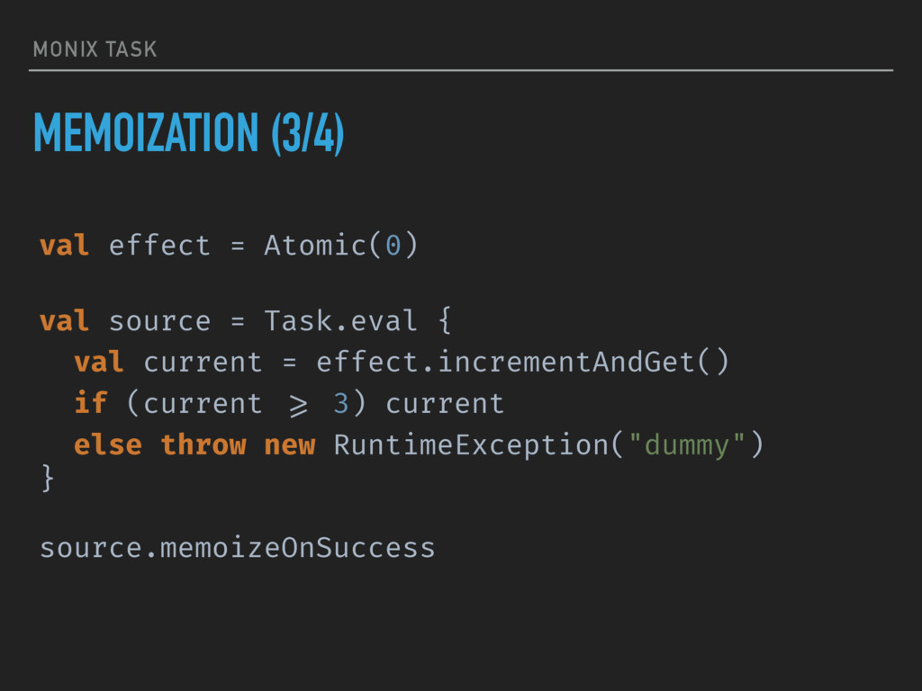 MONIX TASK MEMOIZATION (3/4) val effect = Atomi...