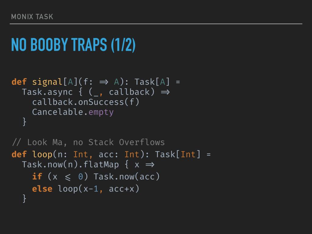 MONIX TASK NO BOOBY TRAPS (1/2) def signal[A](f...