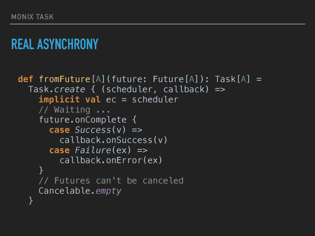 MONIX TASK REAL ASYNCHRONY def fromFuture[A](fu...