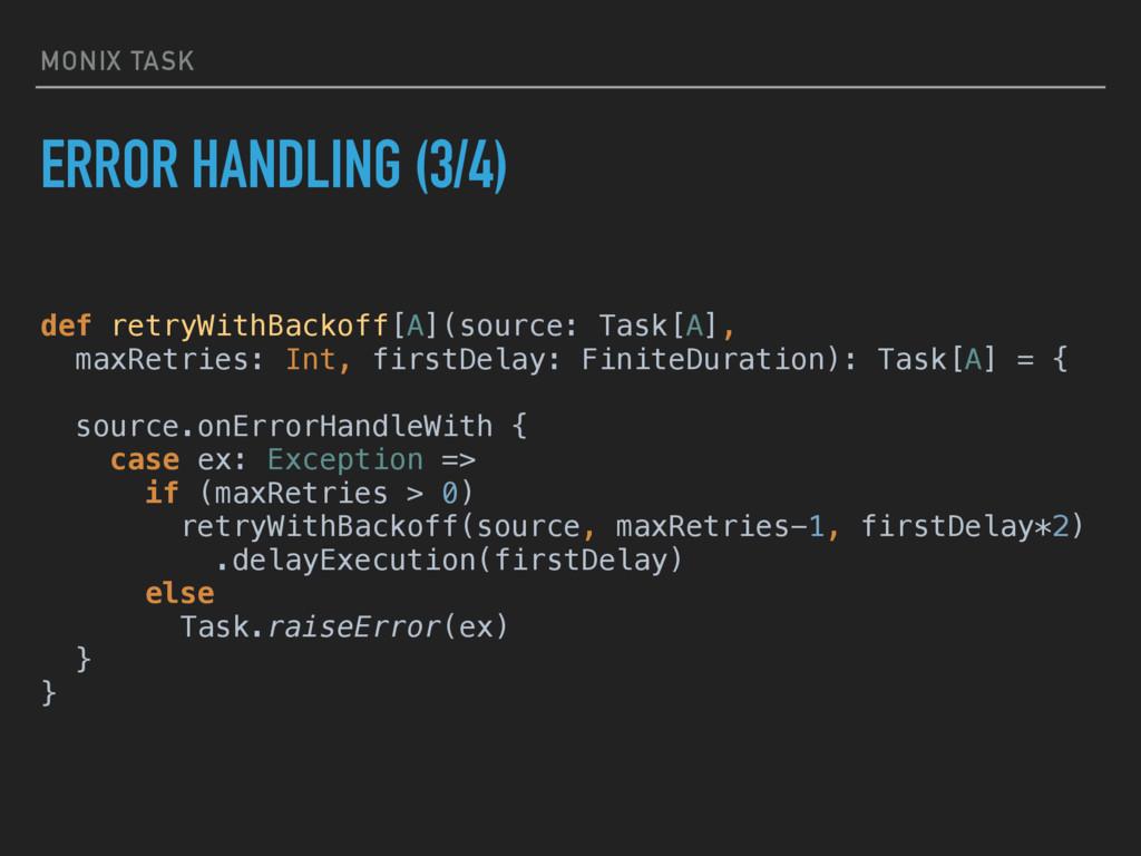 MONIX TASK ERROR HANDLING (3/4) def retryWithBa...