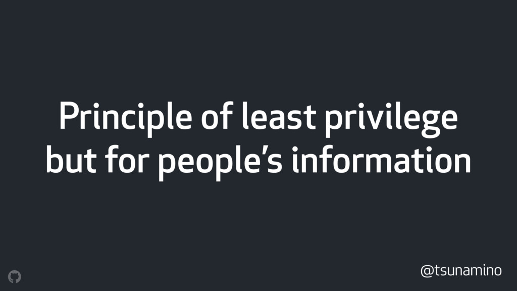Principle of least privilege but for people's i...