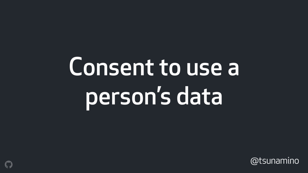 Consent to use a person's data @tsunamino