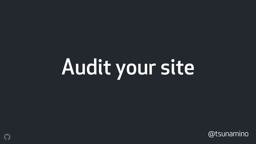 Audit your site @tsunamino