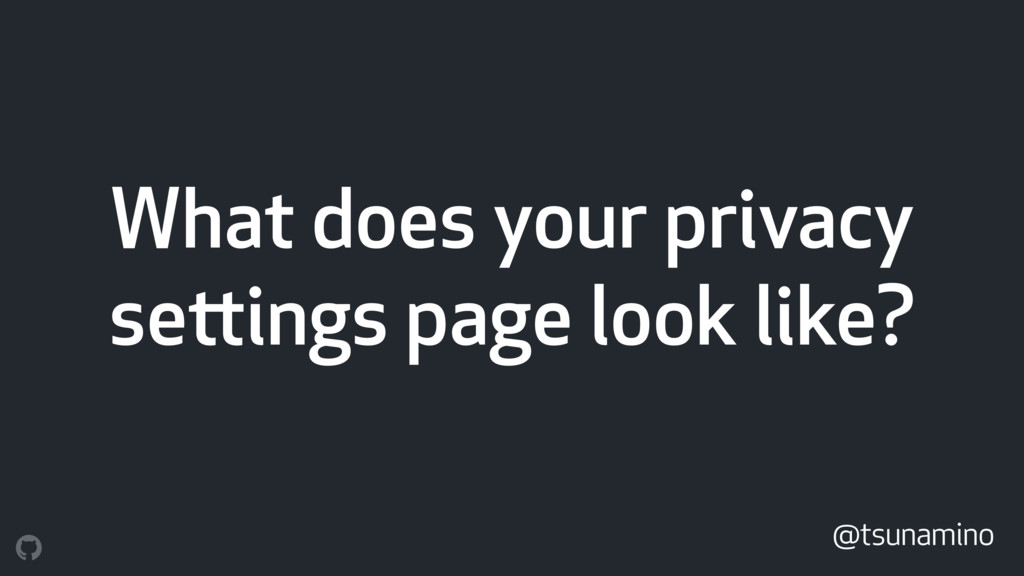 What does your privacy settings page look like?...