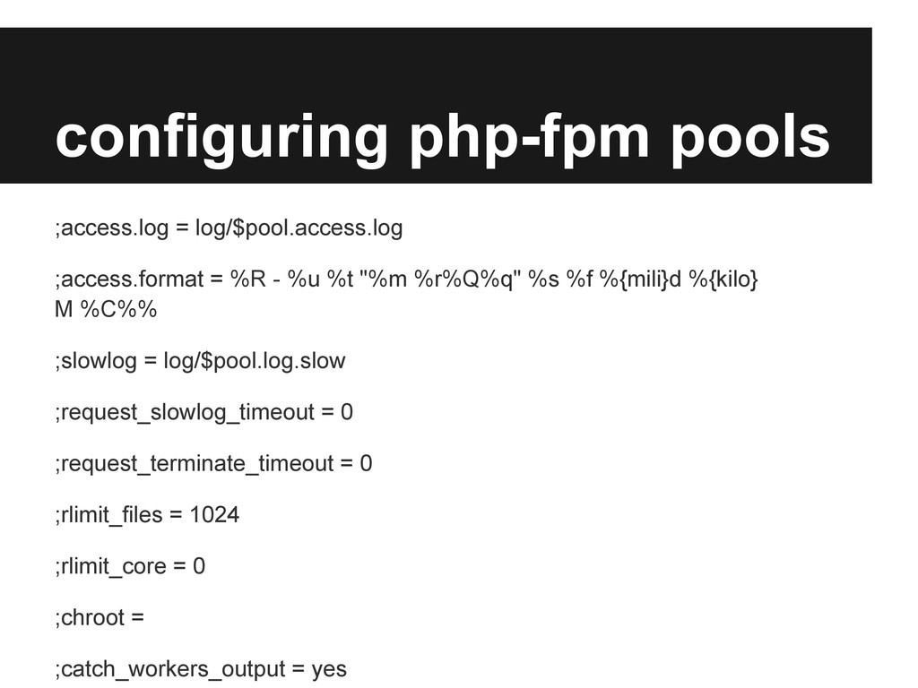 configuring php-fpm pools ;access.log = log/$po...