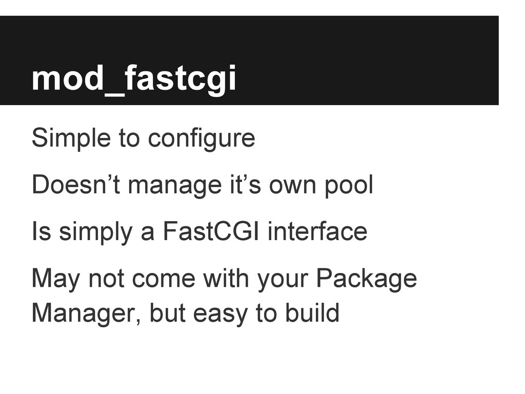 mod_fastcgi Simple to configure Doesn't manage ...