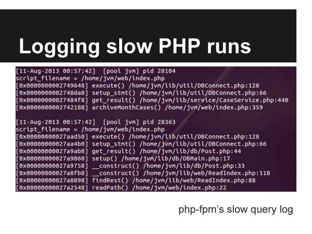 Logging slow PHP runs php-fpm's slow query log