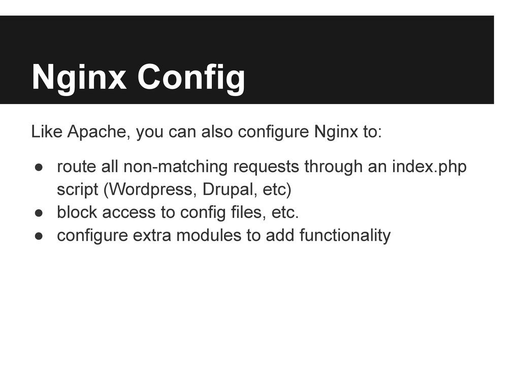 Nginx Config Like Apache, you can also configur...