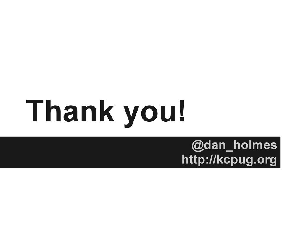 Thank you! @dan_holmes http://kcpug.org