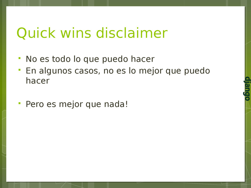 Quick wins disclaimer  No es todo lo que puedo...
