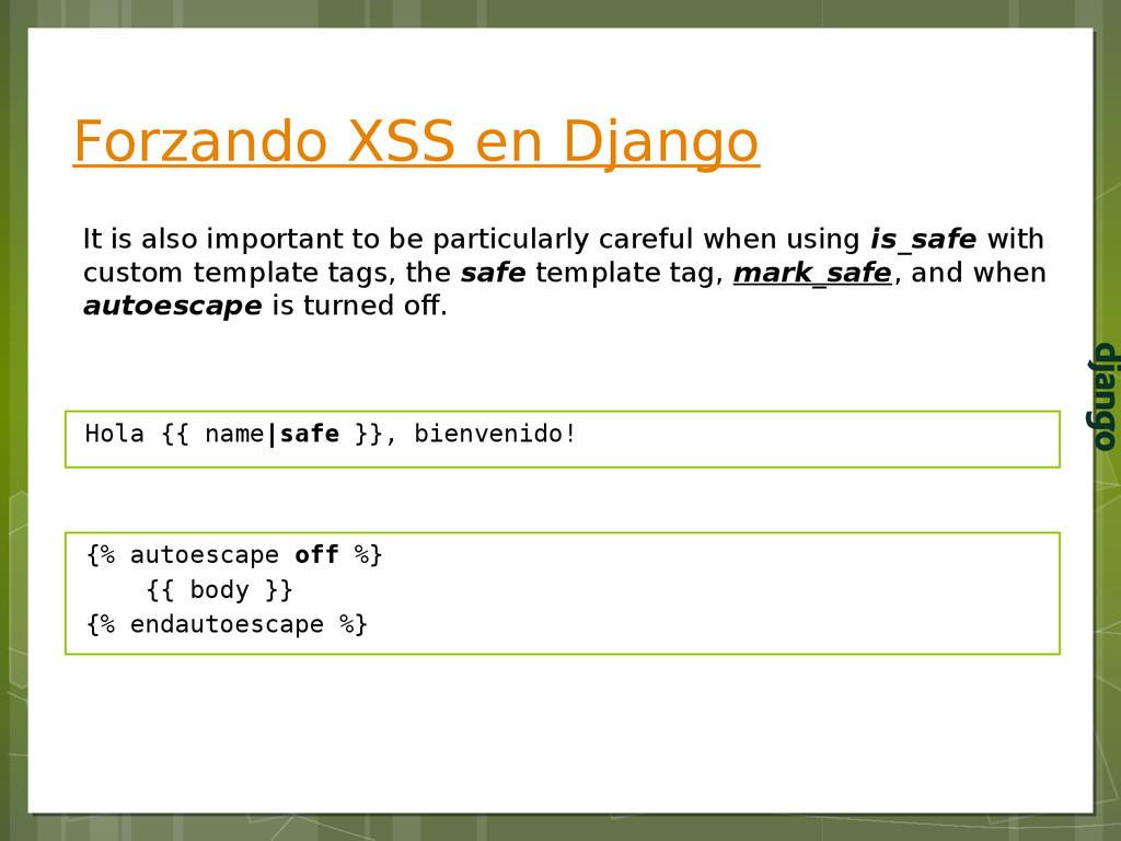 Forzando XSS en Django It is also important to ...